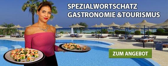 Spezialwortschatz Gastronomie und Tourismus